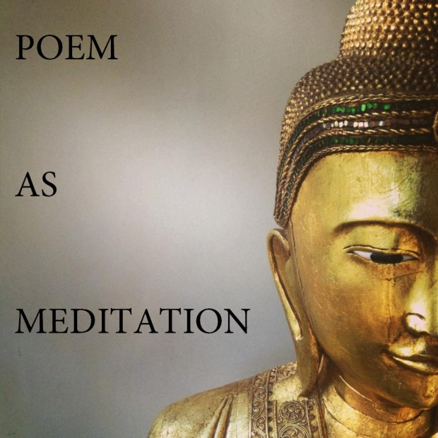 Poem as Meditation