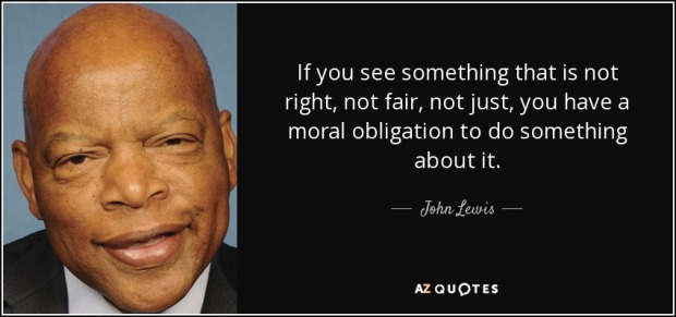 quote-if-you-see-something-that-is-not-right-not-fair-not-just-you-have-a-moral-obligation-john-lewis-92-76-15
